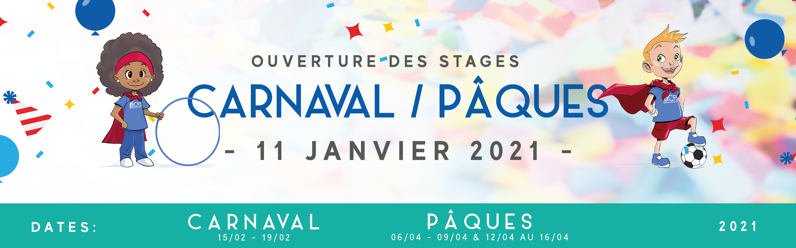 Ouverture des stages Carnaval / Pâques